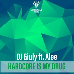 DJ Giuly ft. Alee – Hardcore Is My Drug